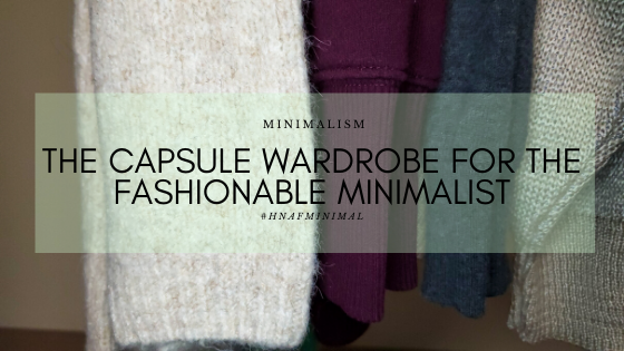 The Capsule Wardrobe for the Fashionable Minimalist
