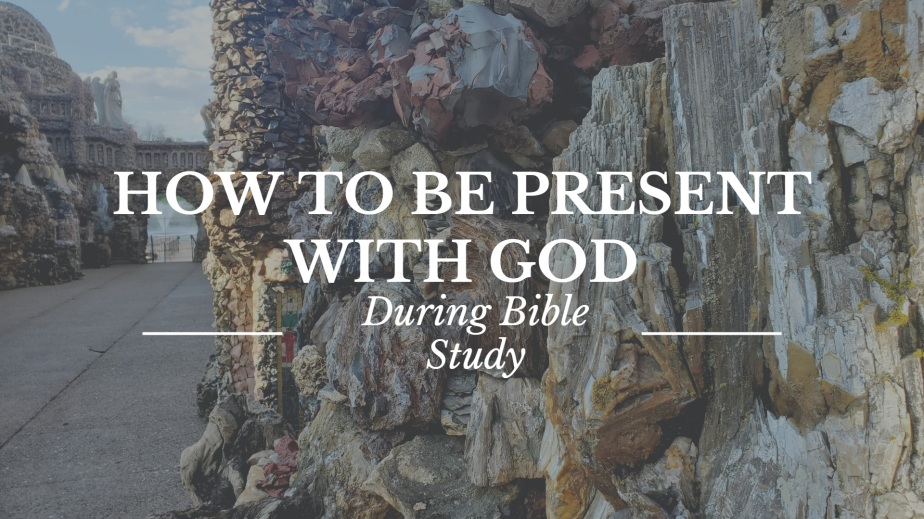 How to be present with God