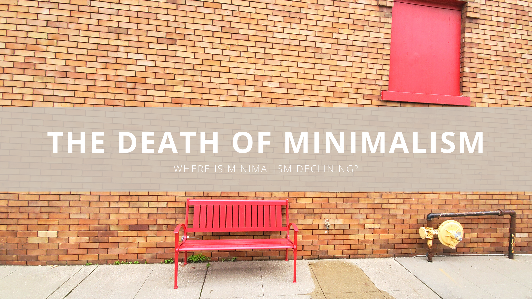 The Death of Minimalism